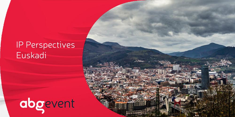"ABG IP Seminar ""IP Perspectives Euskadi"""