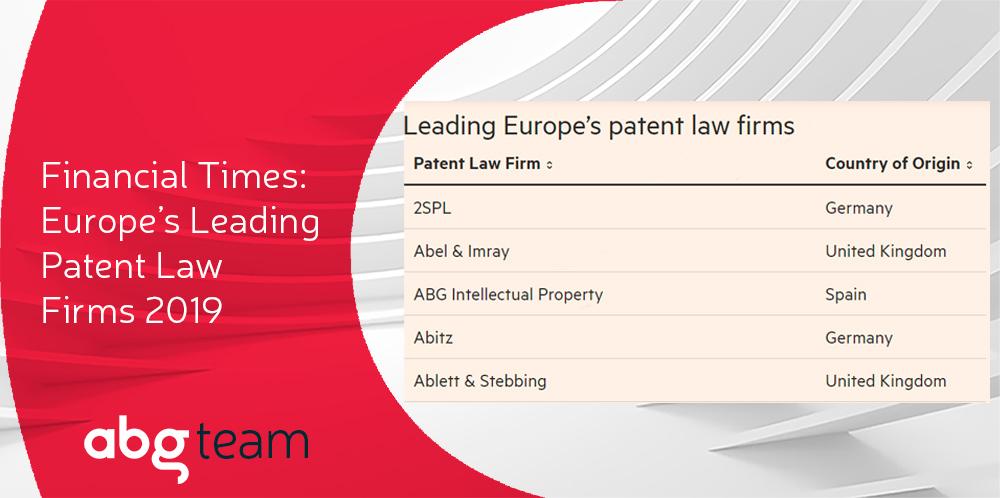 """ABG Intellectual Property es la única firma española seleccionada por Financial Times en su """"Europe's Leading Patent Law Firms 2019"""""""