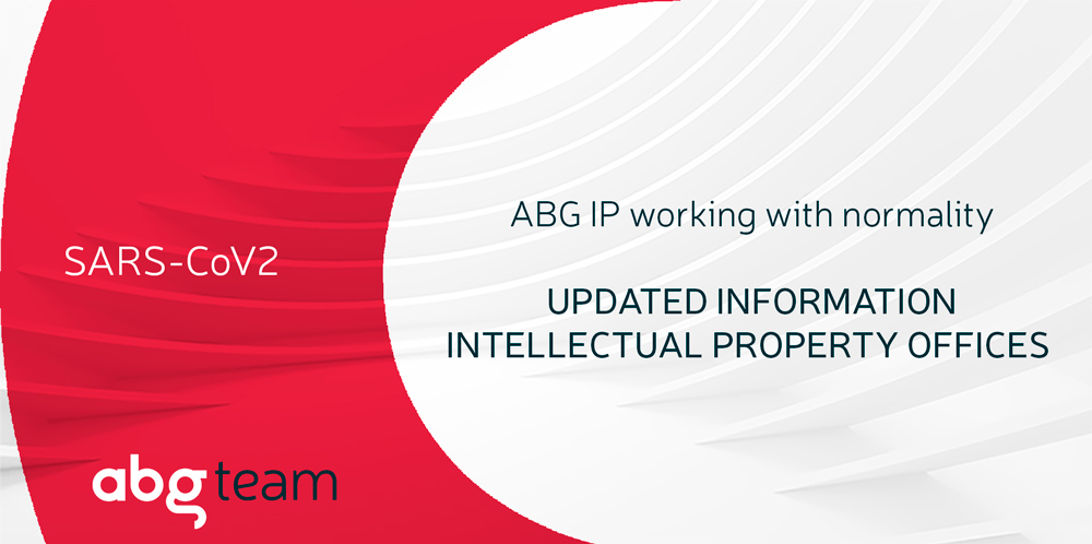 COVID-19: ABG IP working with normality. Updated Information on Intellectual Property Offices