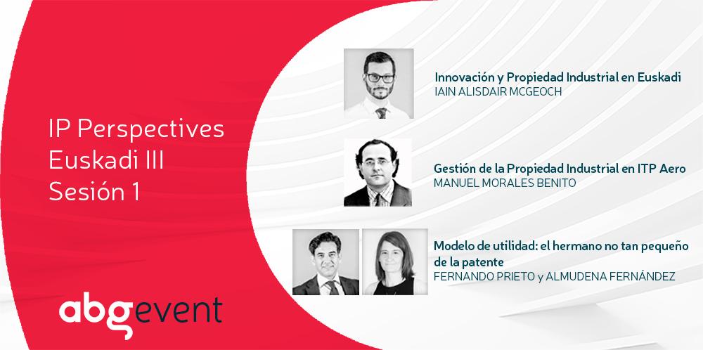 La Propiedad Industrial en Euskadi protagoniza la primera sesión del último IP Perspectives