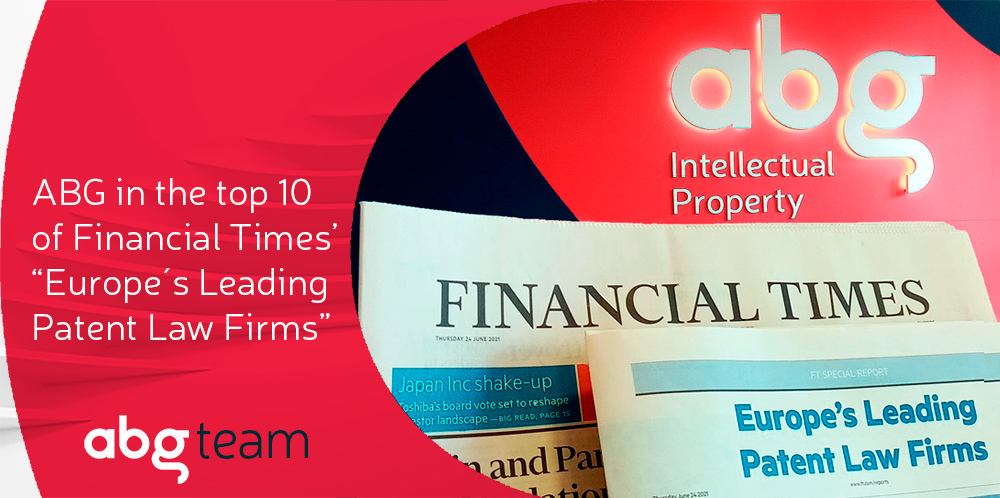 ABG IP establishes its position among Europe's top 10 patent law firms, according to the Financial Times