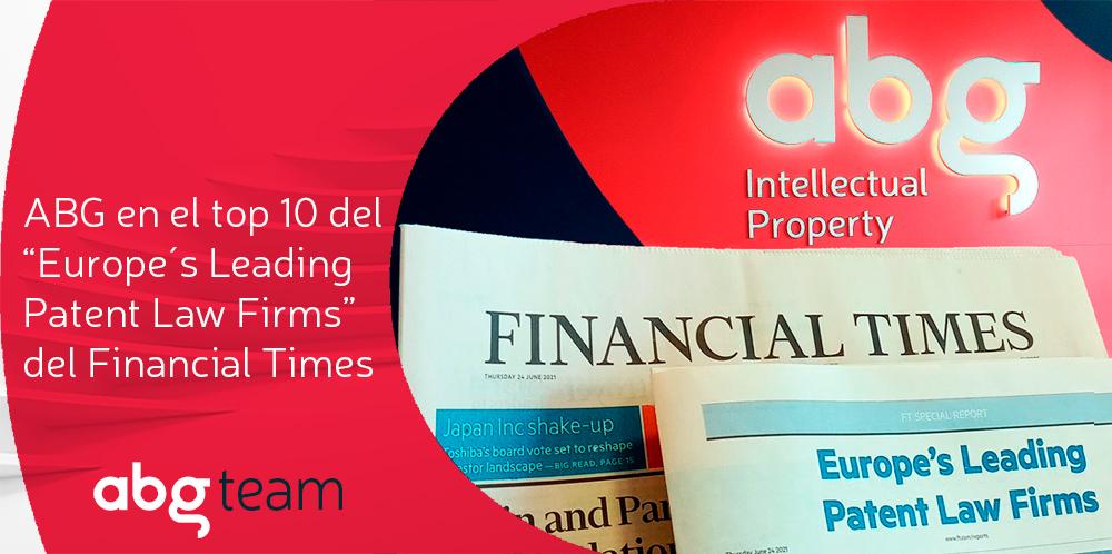 ABG IP se consolida entre los 10 mejores despachos de patentes de Europa, según Financial Times